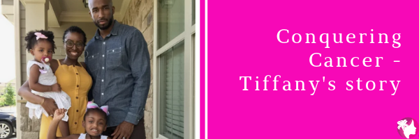Conquering Breast Cancer – Tiffany's Story