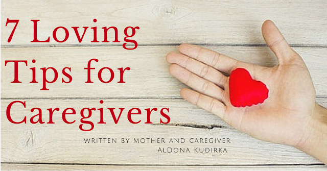 Top 7 Loving Tips for Caregivers