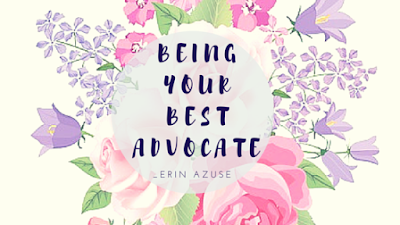Be Your Best Advocate