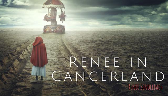 Renee in Cancerland