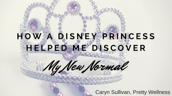 How a Disney Princess Helped Me Discover My New Normal