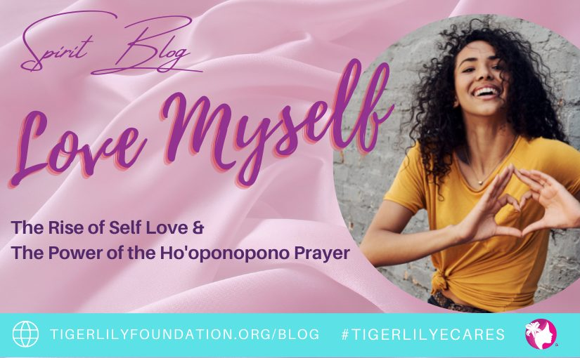 Love Myself: The Rise of Self-Love & The Power of the Ho'oponopono Prayer