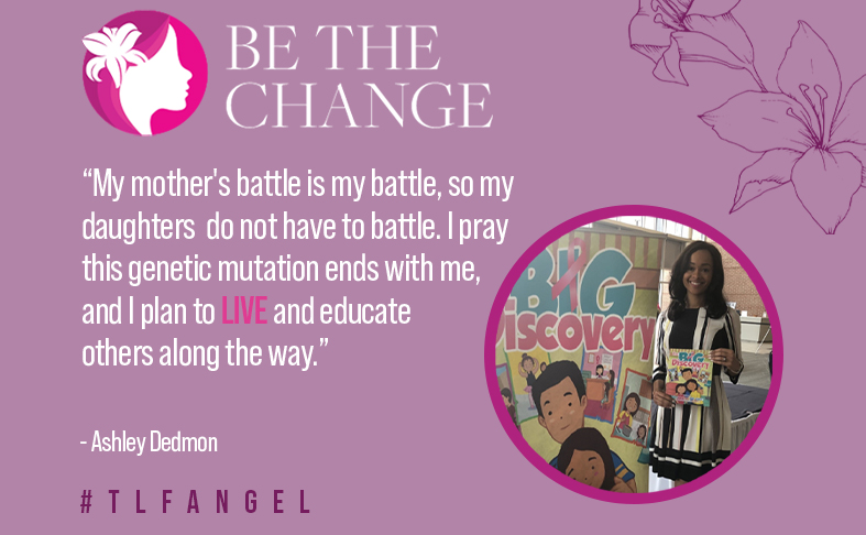 I pray this genetic mutation ends with me and my living legacy: LIVE, Educate, Equip, and Empower others who have been impacted by cancer.